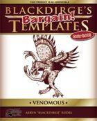 Blackdirge's Bargain Templates: Venomous
