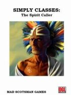 Simply Classes: The Spirit Caller