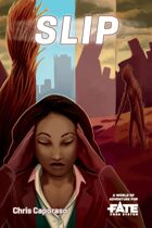 SLIP • A World of Adventure for Fate Core
