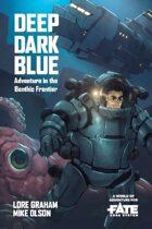 Deep Dark Blue • A World of Adventure for Fate Core