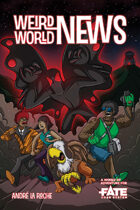 Weird World News • A World of Adventure for Fate Core