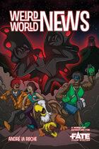 Weird World News • A World of Adventure for Fate Core