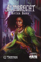 Almbrecht After Dark • A World of Adventure for Fate Core