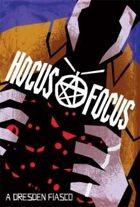 Hocus Focus: A Dresden Fiasco