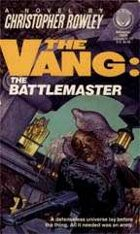 The Vang: The Battlemaster