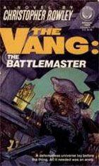 The Vang: The Battlemaster