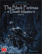 The Black Fortress: Death Master Version 2.0