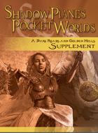 Shadow Planes & Pocket Worlds (Pathfinder RPG)