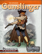 New Paths 6: Expanded Gunslinger (Pathfinder RPG)