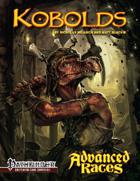 Advanced Races 6: Kobolds (Pathfinder RPG)