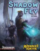 Advanced Races 11: Shadow Fey (Pathfinder RPG)