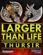 Larger than Life 1: Thursir Giants