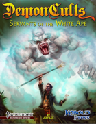 Demon Cults 5: Servants of the White Ape