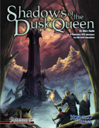 Shadows of the Dusk Queen (Pathfinder RPG)