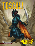Advanced Races 15: Tosculi (Pathfinder RPG)