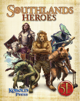 Southlands Heroes for 5th Edition