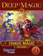 Deep Magic: Chaos Magic for 5th Edition