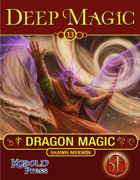 Deep Magic: Dragon Magic for 5th Edition