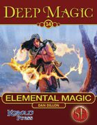 Deep Magic: Elemental Magic for 5th Edition