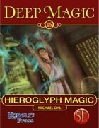 Deep Magic: Hieroglyphic Magic for 5th Edition