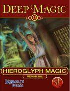 Deep Magic: Hieroglyphic Magic for 5th Edition