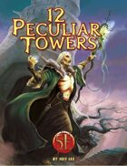 12 Peculiar Towers for 5th Edition