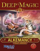 Deep Magic: Alkemancy for 5th Edition