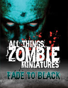 All Things Zombie Miniatures: Fade to Black