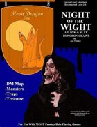 MDI: NIGHT OF THE WIGHT (Dungeon Module)