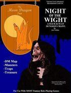 MDI: NIGHT OF THE WIGHT (Dungeon Module)