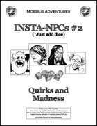 Insta-NPCs #2: Quirks and Madness