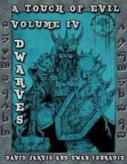 RDP: A touch of Evil, Volume 4: Dwarves