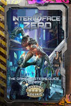 Interface Zero 3.0: The Game Master's Guide to 2095