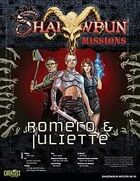 Shadowrun: Mission: 04-10: Romero and Juliette