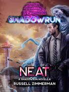 Shadowrun: Novella: Neat