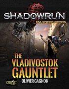 Shadowrun: The Vladivostok Gauntlet
