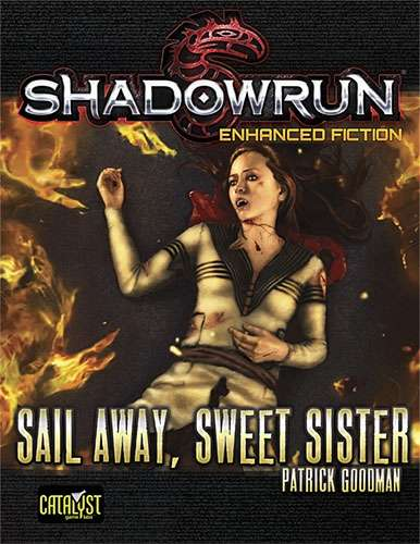 Shadowrun: Sail Away, Sweet Sister (Enhanced Fiction)