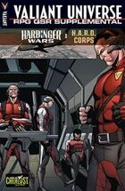 Valiant Universe RPG QSR Supplemental: Harbinger Wars: H.A.R.D Corps