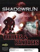 Shadowrun: Bullets & Bandages