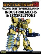 BattleTech Record Sheets: Vehicle Annex, IndustrialMechs & Exoskeletons