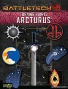 BattleTech: Turning Points: Arcturus