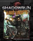 Shadowrun: Hard Targets (Deep Shadows Sourcebook)