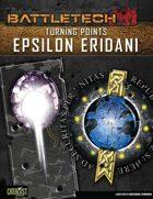 BattleTech: Turning Points: Epsilon Eridani