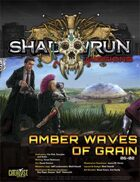 Shadowrun Missions: Amber Waves of Grain (06-02)