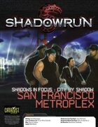 Shadowrun: Shadows in Focus: City by Shadow: San Francisco Metroplex