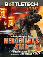 BattleTech Legends: Mercenary's Star (The Gray Death Legion Saga, Book 2)