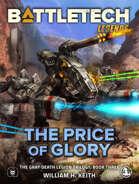 BattleTech Legends: The Price of Glory (The Gray Death Legion Saga, Book 3)