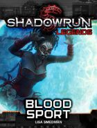 Shadowrun Legends: Blood Sport