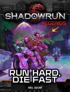 Shadowrun Legends: Run Hard, Die Fast