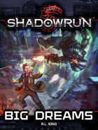 Shadowrun: Big Dreams (Novella)